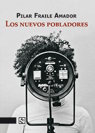 """Suspense fantástico y cotidiano: """"Los nuevos pobladores"""", de Pilar  Fraile Amador"""