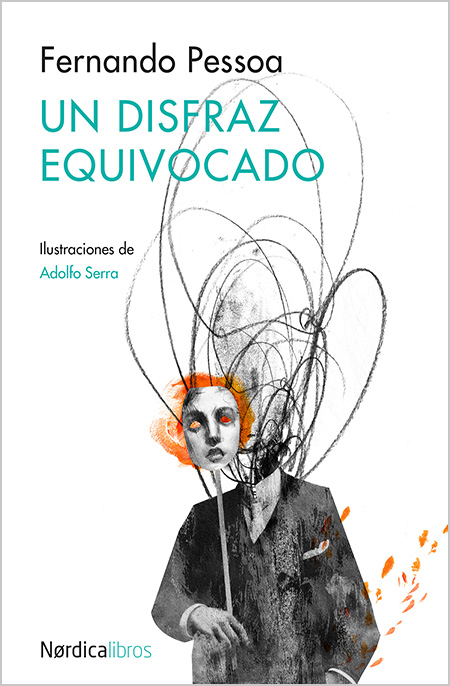 """""""Un disfraz equivocado"""", hermosa antología de Fernando Pessoa"""