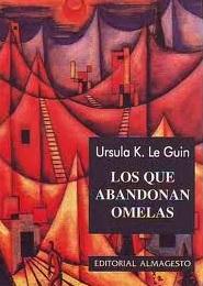 """Lecturas sobre el presente (III): """"Los que abandonan Omelas"""""""