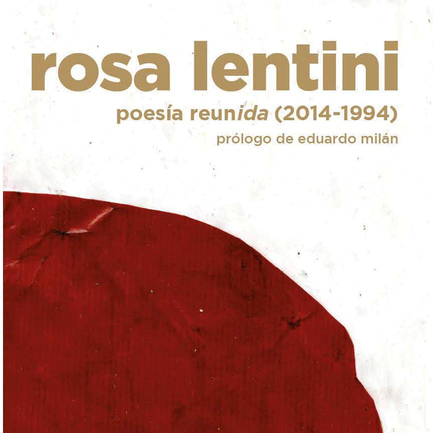 Un encuentro detrás de una memoria: la 'Poesía reunida' de Rosa Lentini