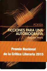"""Sobre """"Ficciones para una autobiografía"""", de Ángeles Mora, Premio de la Crítica 2015"""